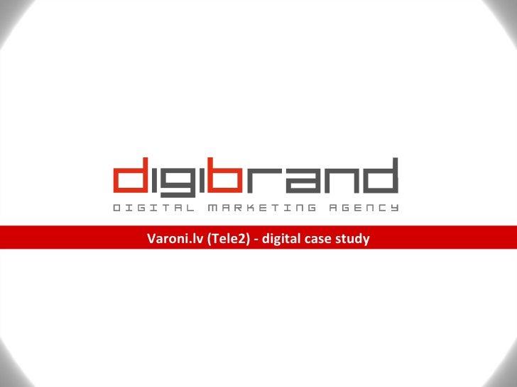 Varoni.lv (Tele2) - digital case study