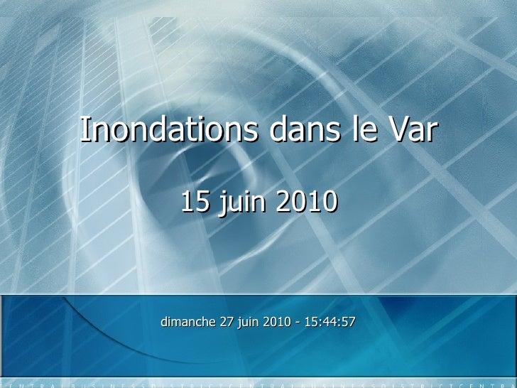 Inondations dans le Var 15 juin 2010 dimanche 27 juin 2010  -  15:41:20