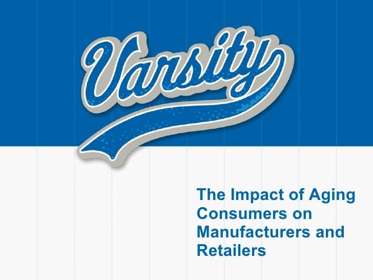 The Impact of Aging Consumers on Manufacturers and Retailers