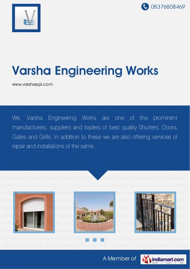 08376808469A Member ofVarsha Engineering Workswww.varshaepl.comRolling Shutters Grills & Compound Gates Steel Railings Pre...