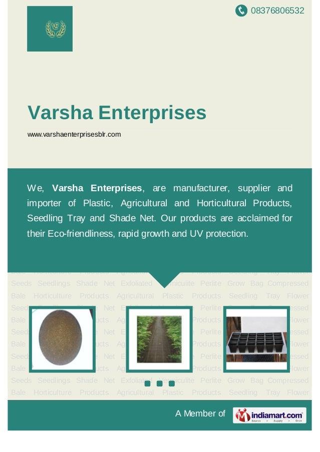 08376806532A Member ofVarsha Enterpriseswww.varshaenterprisesblr.comHorticulture Products Agricultural Plastic Products Se...