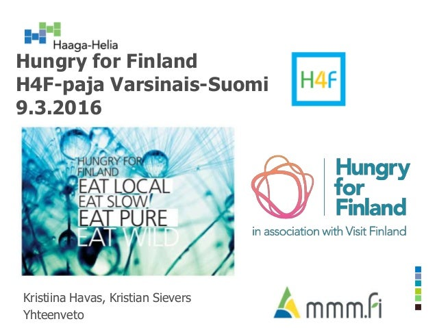 Hungry for Finland H4F-paja Varsinais-Suomi 9.3.2016 Kristiina Havas, Kristian Sievers Yhteenveto