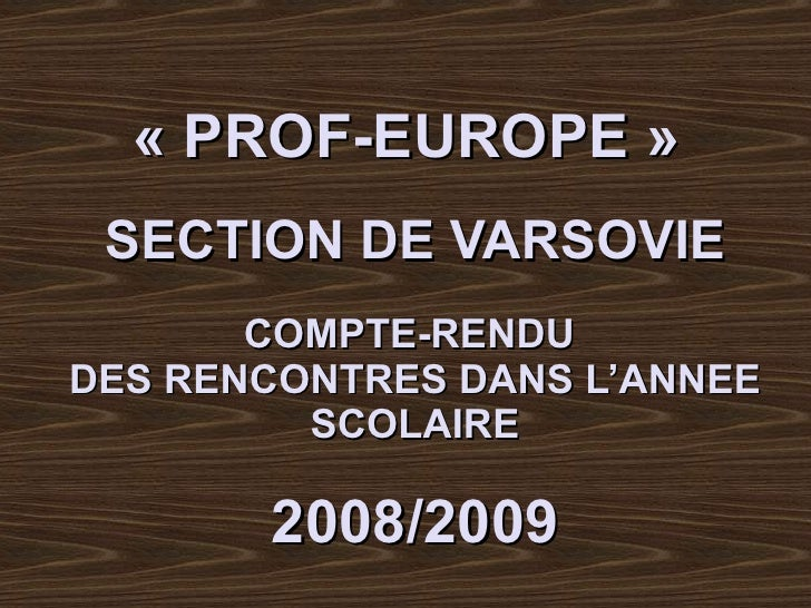 «PROF-EUROPE»  SECTION DE VARSOVIE COMPTE-RENDU  DES RENCONTRES   DANS L'ANNEE SCOLAIRE 2008/2009