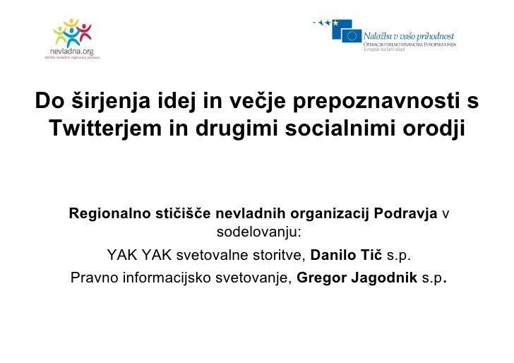Do širjenja idej in večje prepoznavnosti s  Twitterjem in drugimi socialnimi orodji      Regionalno stičišče nevladnih org...
