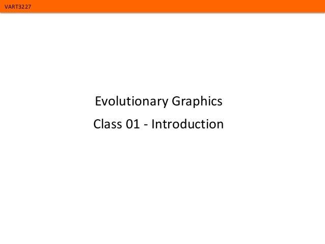 VART3227  Evolutionary Graphics Class 01 - Introduction