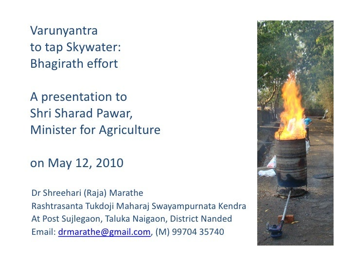 Varunyantra to tap Skywater: Bhagirath effort  A presentation to Shri Sharad Pawar, Minister for Agriculture  on May 12, 2...
