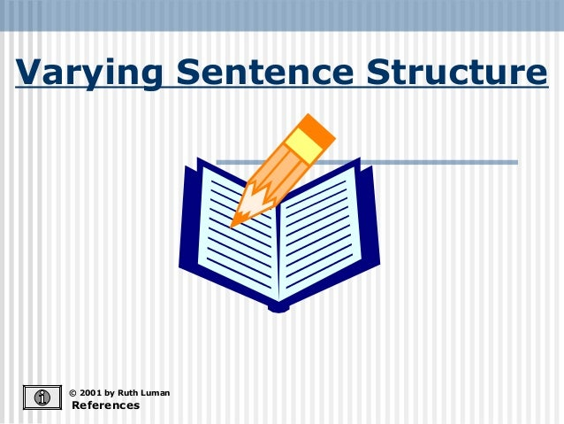 Varying Sentence StructureReferences© 2001 by Ruth Luman