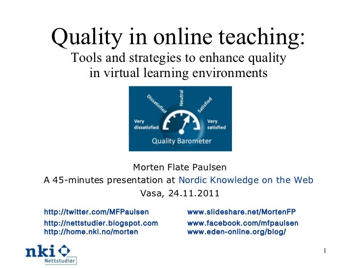 Quality in online teaching: Tools and strategies to enhance quality in virtual learning environments Morten Flate Paulsen ...