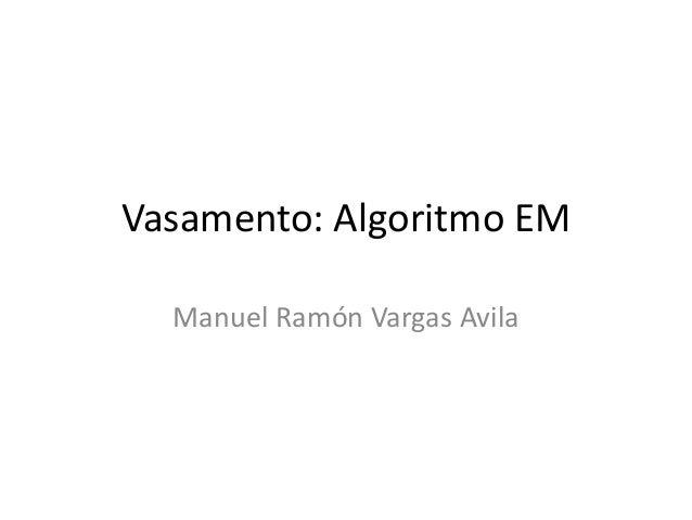 Vasamento: Algoritmo EMManuel Ramón Vargas Avila