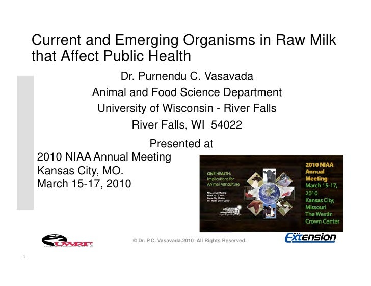 Current and Emerging Organisms in Raw Milk     that Affect Public Health                   Dr. Purnendu C. Vasavada       ...