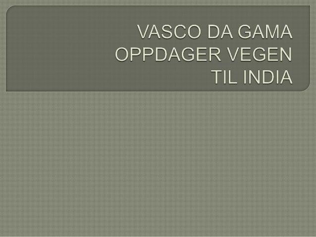 20. mai 1498 når det portugisiske skipet Sao Gabriel kysten av India Kapteinen er Vasco da Gama. Skipet har seilt 24000...