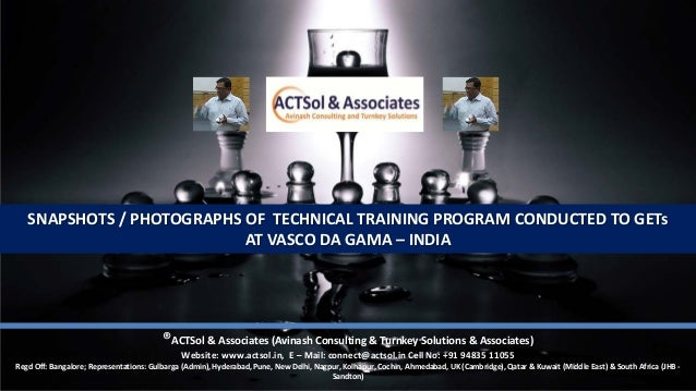SNAPSHOTS / PHOTOGRAPHS OF TECHNICAL TRAINING PROGRAM CONDUCTED TO GETs AT VASCO DA GAMA – INDIA ®ACTSol & Associates (Avi...