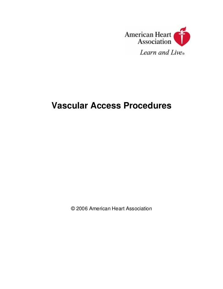 Vascular Access Procedures    © 2006 American Heart Association