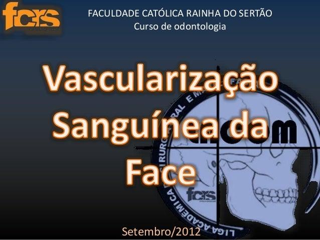 FACULDADE CATÓLICA RAINHA DO SERTÃO  Curso de odontologia  Setembro/2012