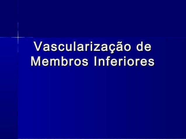 Vascularização deMembros Inferiores