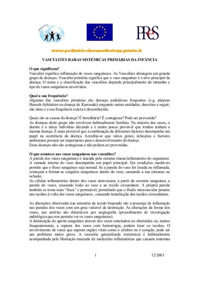 www.pediatric-rheumathology.printo.it 12/20031 VASCULITES RARAS SISTÉMICAS PRIMÁRIAS DA INFÂNCIA O que significam? Vasculi...