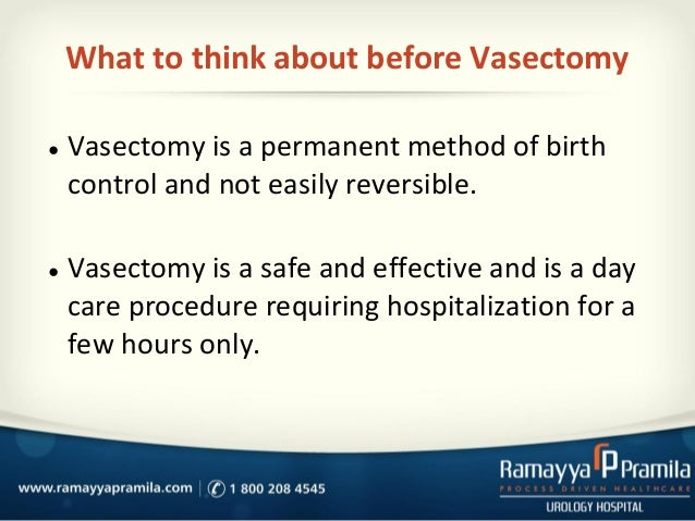 vasectomy and permanent birth control essay The free contraception research paper (birth control essay)  this procedure is called a vasectomy  it should be considered a permanent method of birth control.
