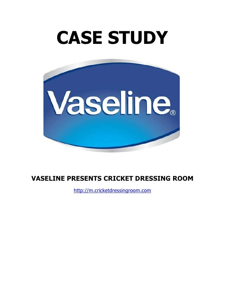 CASE STUDYVASELINE PRESENTS CRICKET DRESSING ROOM          http://m.cricketdressingroom.com