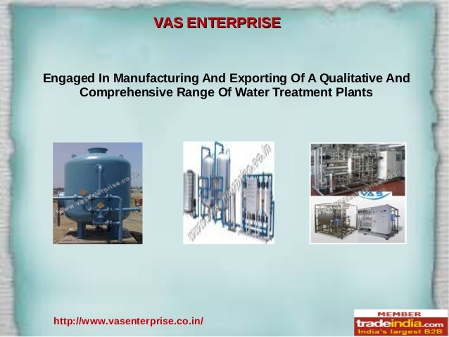 VAS ENTERPRISEVAS ENTERPRISE Engaged In Manufacturing And Exporting Of A Qualitative And Comprehensive Range Of Water Trea...