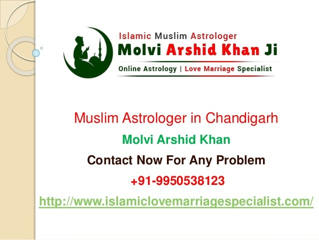Muslim Astrologer in Chandigarh Molvi Arshid Khan Contact Now For Any Problem +91-9950538123 http://www.islamiclovemarriag...