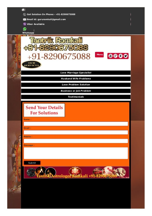 Get Solution On Phone:- +91-8290675088 Email Id: gururamkali@gmail.com Viber Available Whatsapp Menu Love Marriage Special...