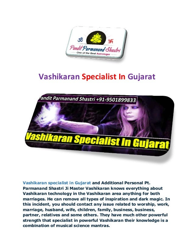 Vashikaran Specialist In Gujarat Vashikaran specialist in Gujarat and Additional Personal Pt. Parmanand Shastri Ji Master ...