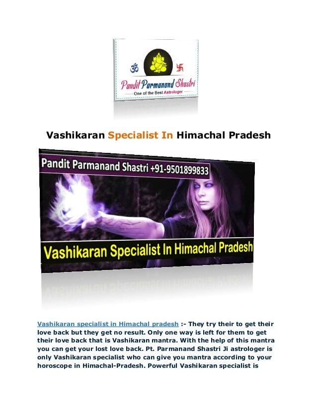 Vashikaran Himachal PradeshSpecialist In Vashikaran specialist in Himachal pradesh :- They try their to get their love bac...