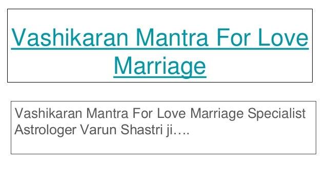 Vashikaran Mantra For Love Marriage Vashikaran Mantra For Love Marriage Specialist Astrologer Varun Shastri ji….