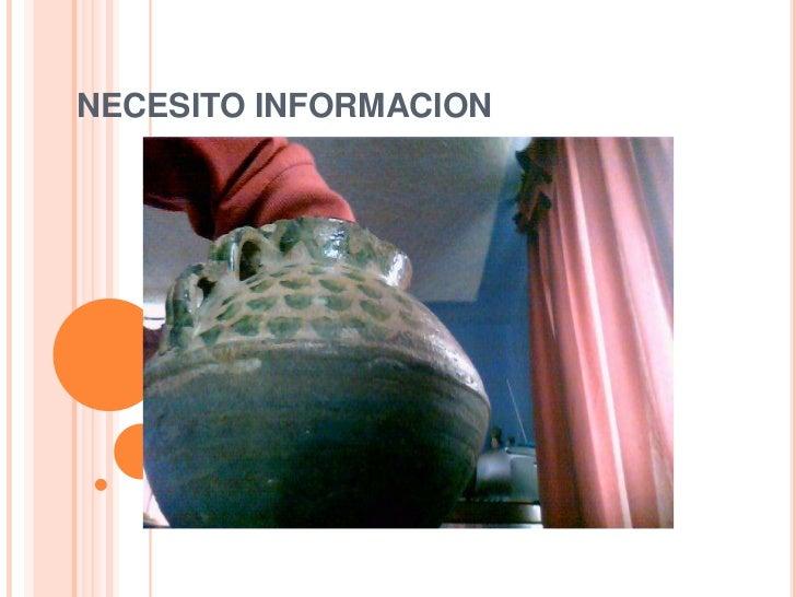 NECESITO INFORMACION<br />