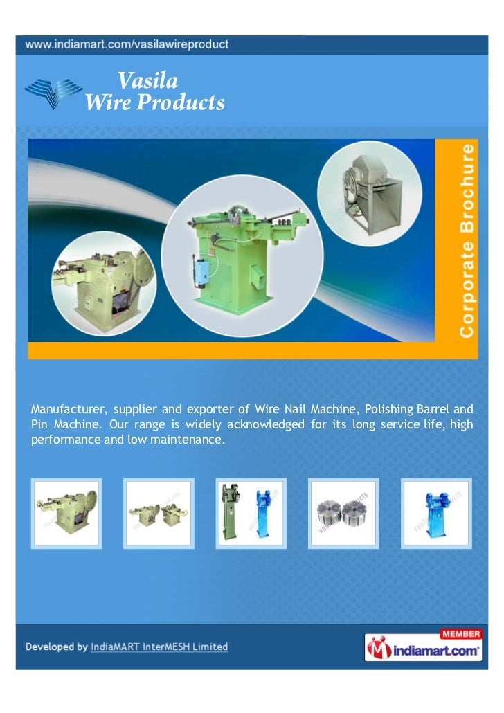 Manufacturer, supplier and exporter of Wire Nail Machine, Polishing Barrel andPin Machine. Our range is widely acknowledge...