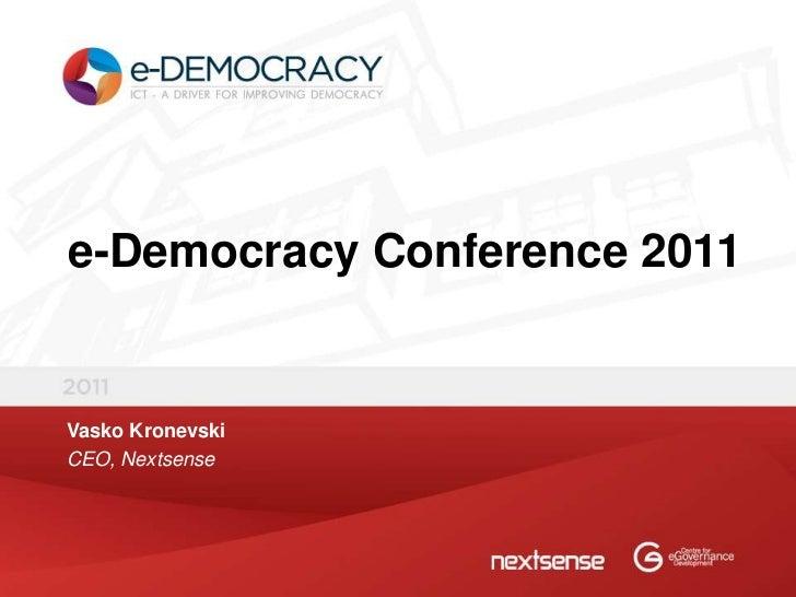 e-Democracy Conference 2011Vasko KronevskiCEO, Nextsense
