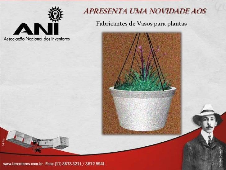 APRESENTA UMA NOVIDADE AOS  Fabricantes de Vasos para plantas