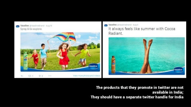 The products that they promote in twitter are not available in India; They should have a separate twitter handle for India