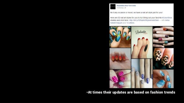 •At times their updates are based on fashion trends