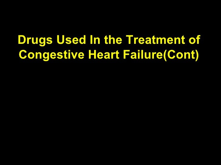 Drugs Used In the Treatment of Congestive Heart Failure(Cont)