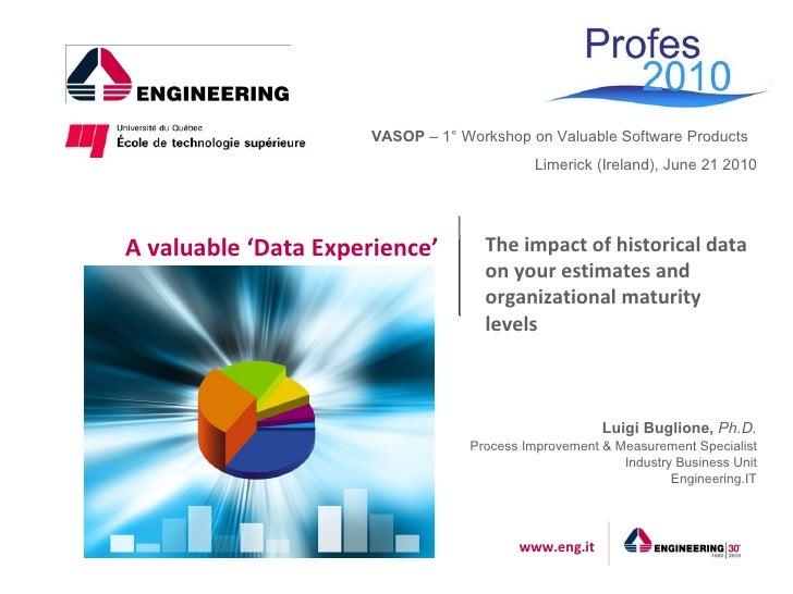 VASOP – 1° Workshop on Valuable Software Products                                            Limerick (Ireland), June 21 2...