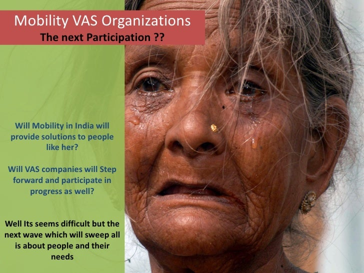 Mobility VAS Organizations         The next Participation ??  Will Mobility in India will provide solutions to people     ...