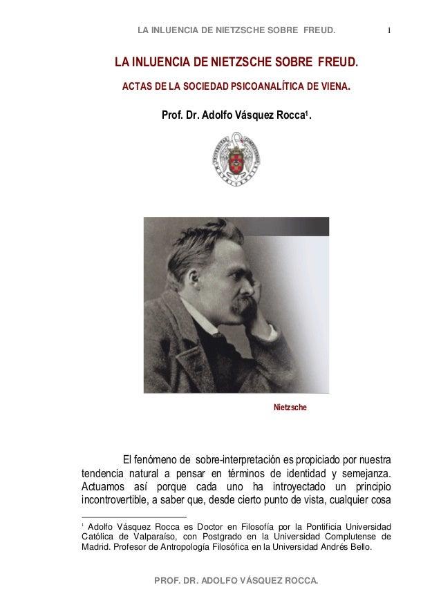 LA INLUENCIA DE NIETZSCHE SOBRE FREUD.  1  LA INLUENCIA DE NIETZSCHE SOBRE FREUD. ACTAS DE LA SOCIEDAD PSICOANALÍTICA DE V...