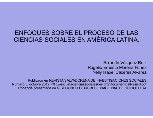 Rolando Vásquez Ruiz Rogelio Ernesto Moreira Funes Nelly Isabel Cáceres Alvarez Publicado en REVISTA SALVADOREÑA DE INVEST...