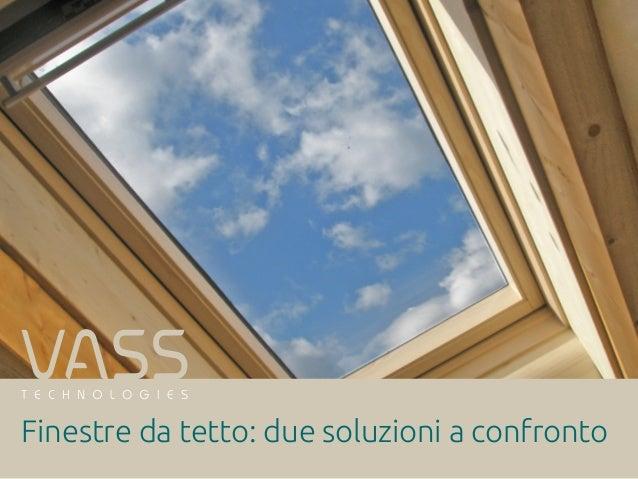 Finestre da tetto soluzioni a confronto - Finestre a tetto ...