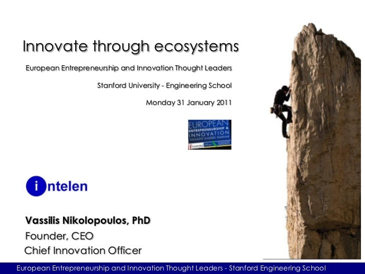 Innovate through ecosystems  European Entrepreneurship and Innovation Thought Leaders                      Stanford Univer...