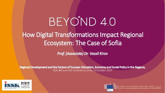 How Digital Transformations Impact Regional Ecosystem: The Case of Sofia Regional Development and the Factors of Success: ...