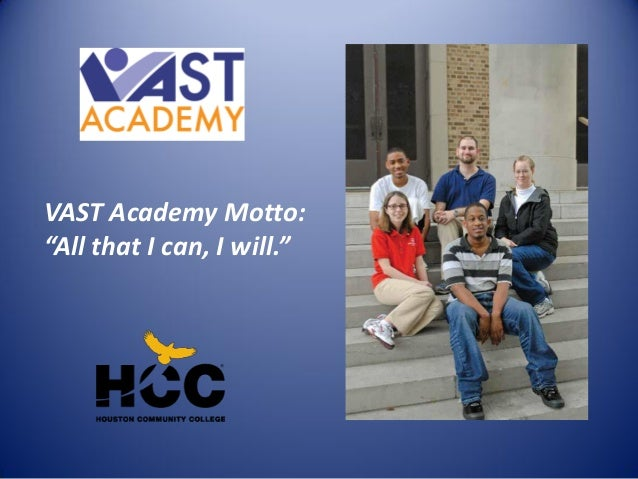 "VAST Academy Motto:""All that I can, I will."""