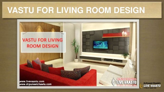 VASTU FOR LIVING ROOM DESIGN Dr Puneet Chawla 2
