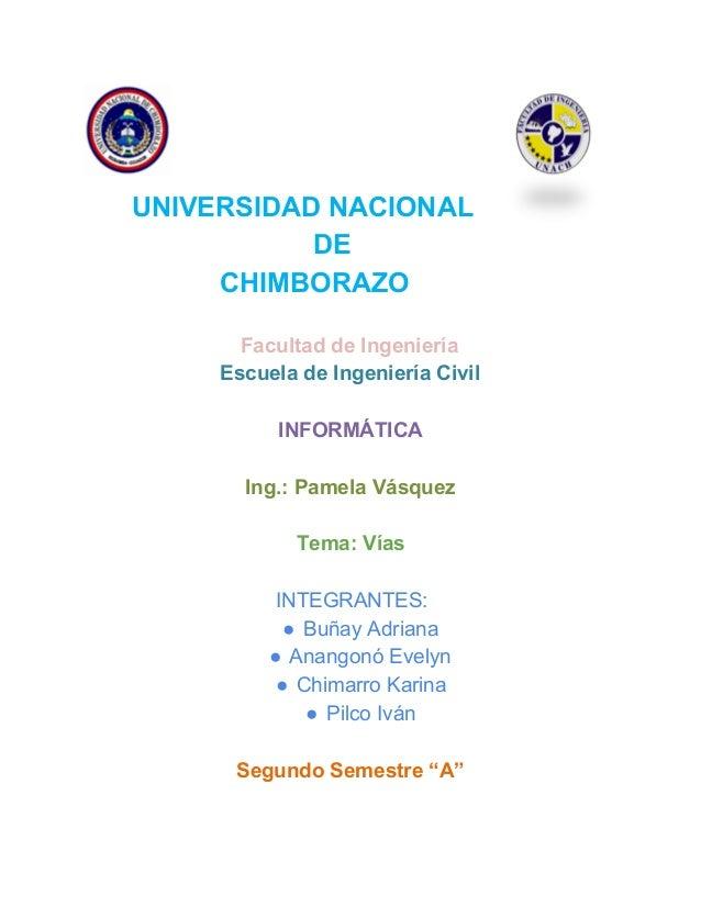 UNIVERSIDADNACIONAL DE CHIMBORAZO FacultaddeIngeniería EscueladeIngenieríaCivil  INF...