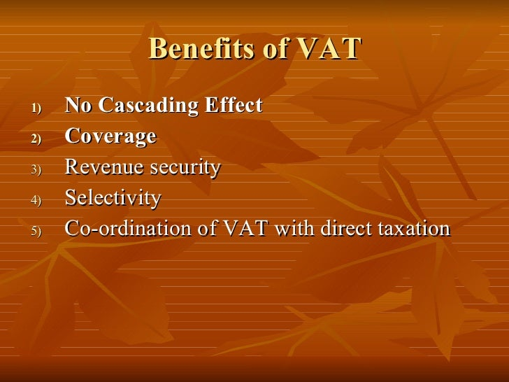 advantages and disadvantages of value added tax Chapter eight value-added tax  would compute their vat liability and the advantages and disadvantages of a partial replacement vat from a tax policy perspective .
