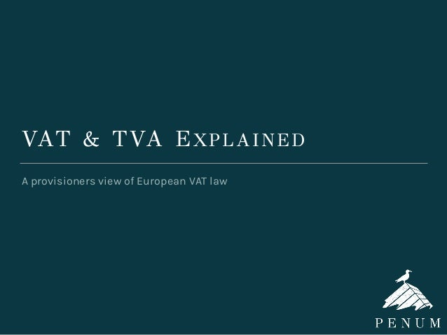VAT & TVA EXPLAINED A provisioners view of European VAT law