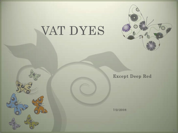 VAT DYES           Except Deep Red           7/2/2008                             1