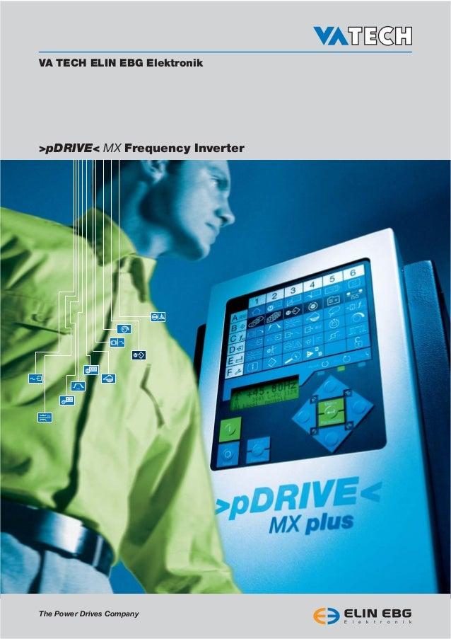 VA TECH ELIN EBG Elektronik>pDRIVE< MX Frequency InverterThe Power Drives Company                                 E   l   ...