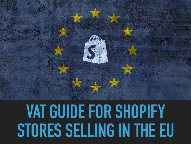 VAT guide for Shopify stores selling in the EU
